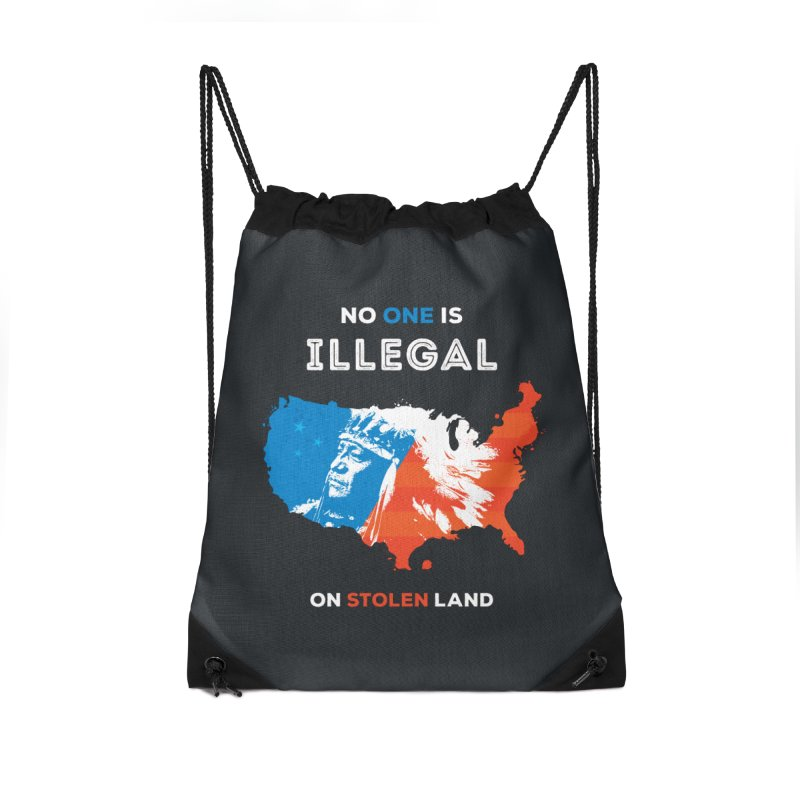 No One Is Illegal on Stolen Land Accessories Drawstring Bag Bag by zoljo's Artist Shop