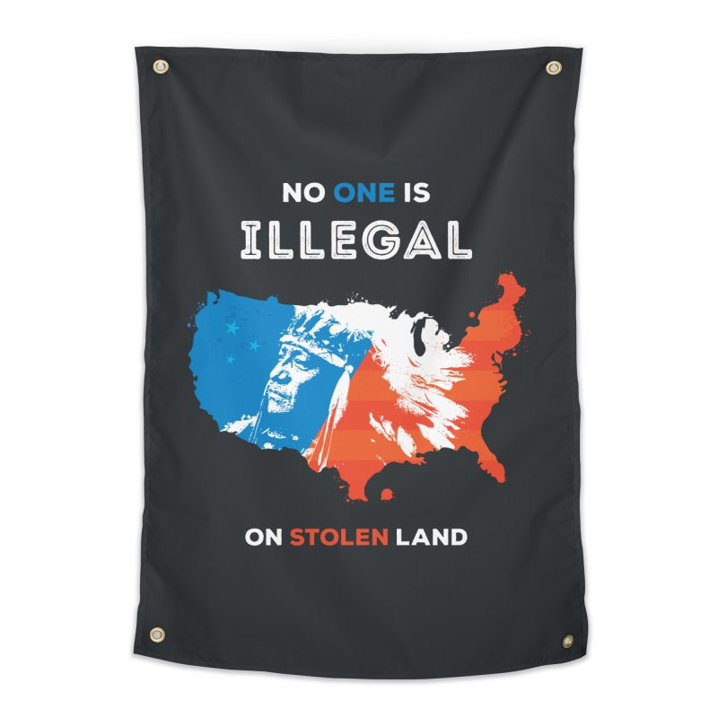 No One Is Illegal on Stolen Land Home Tapestry by zoljo's Artist Shop