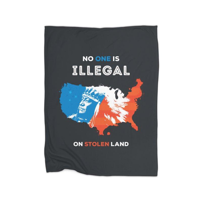 No One Is Illegal on Stolen Land Home Fleece Blanket Blanket by zoljo's Artist Shop