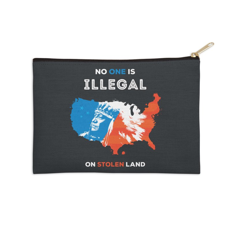 No One Is Illegal on Stolen Land Accessories Zip Pouch by zoljo's Artist Shop