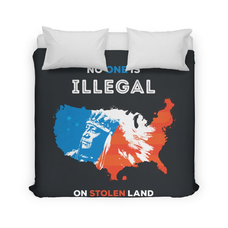 No One Is Illegal on Stolen Land Home Duvet by zoljo's Artist Shop