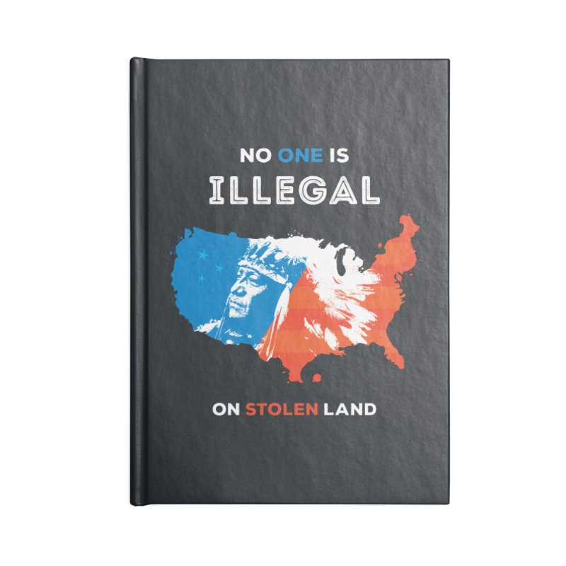 No One Is Illegal on Stolen Land Accessories Notebook by zoljo's Artist Shop