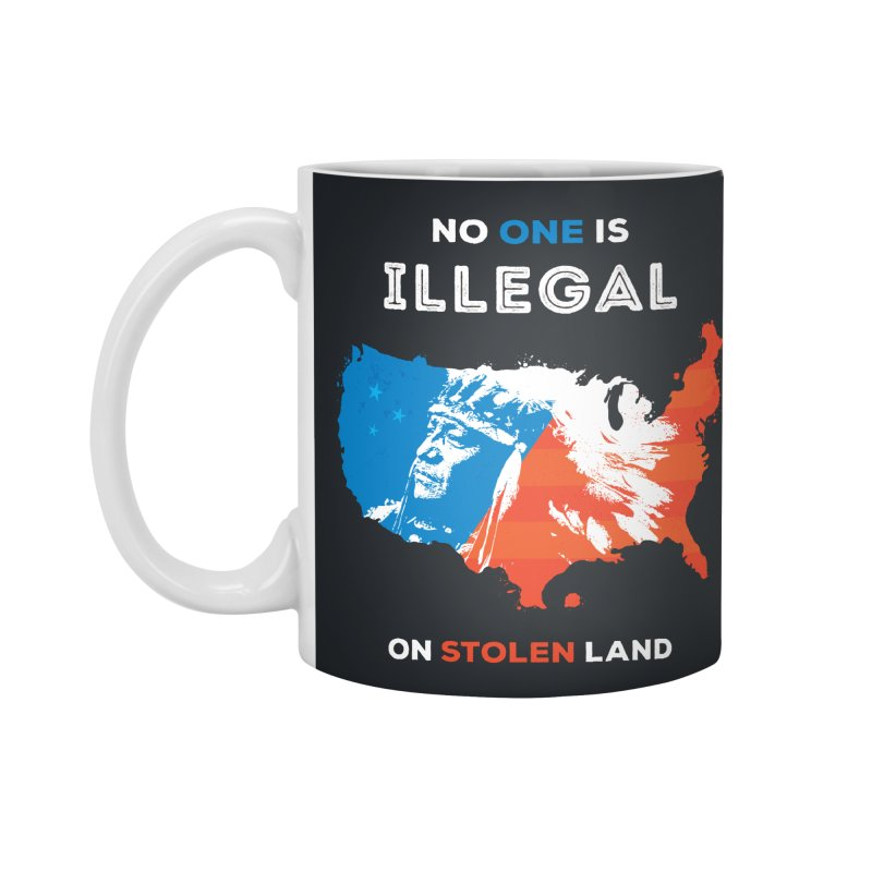 No One Is Illegal on Stolen Land Accessories Standard Mug by zoljo's Artist Shop
