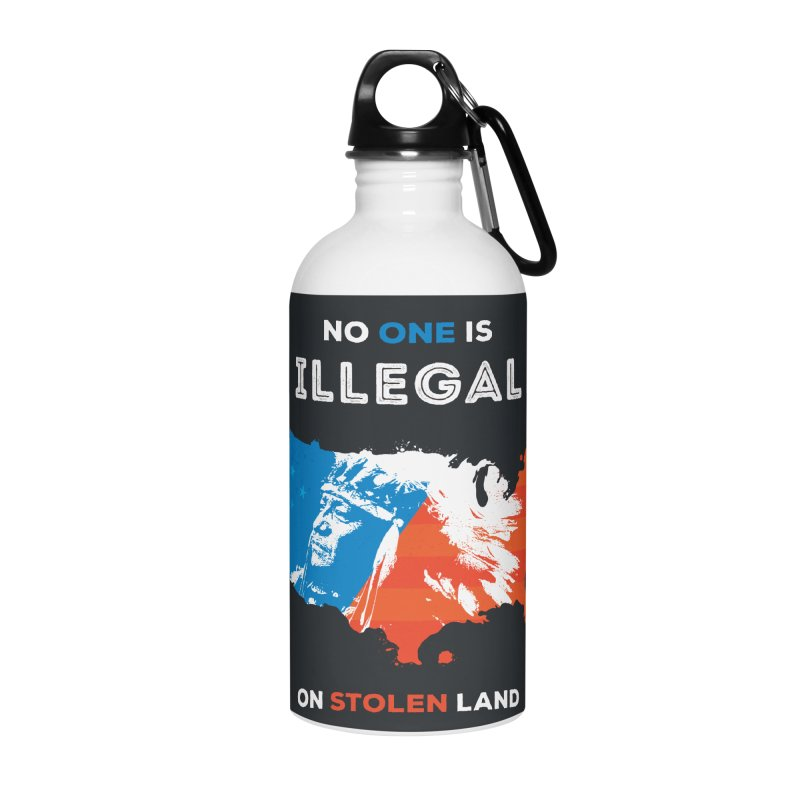 No One Is Illegal on Stolen Land Accessories Water Bottle by zoljo's Artist Shop