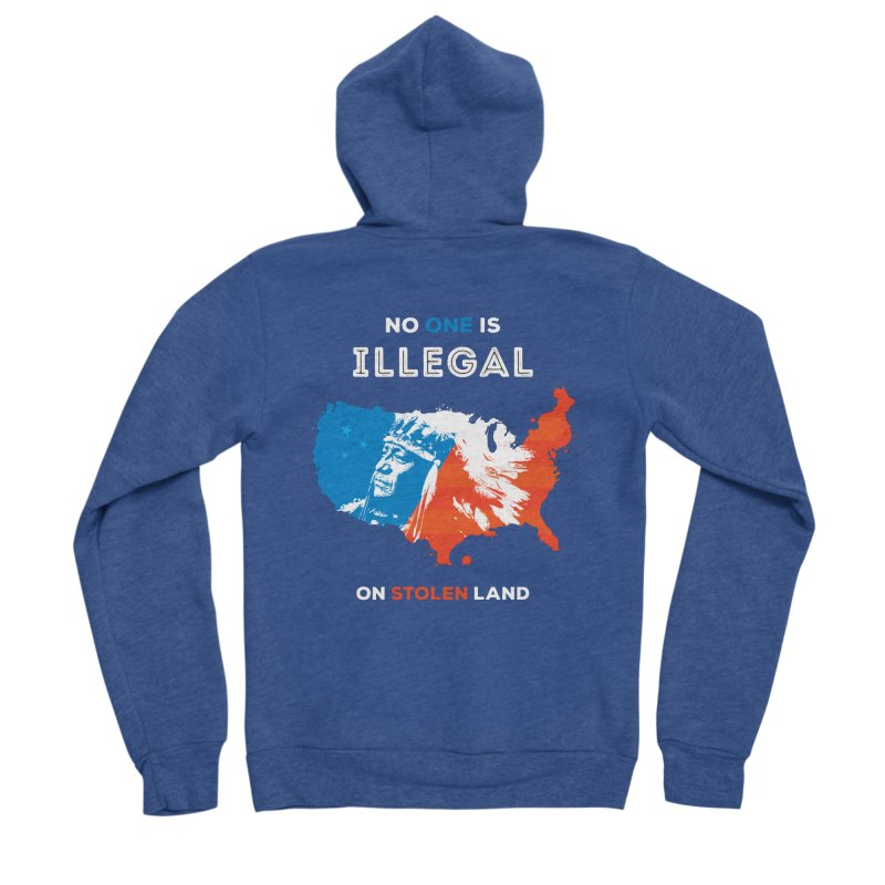No One Is Illegal on Stolen Land Women's Sponge Fleece Zip-Up Hoody by zoljo's Artist Shop