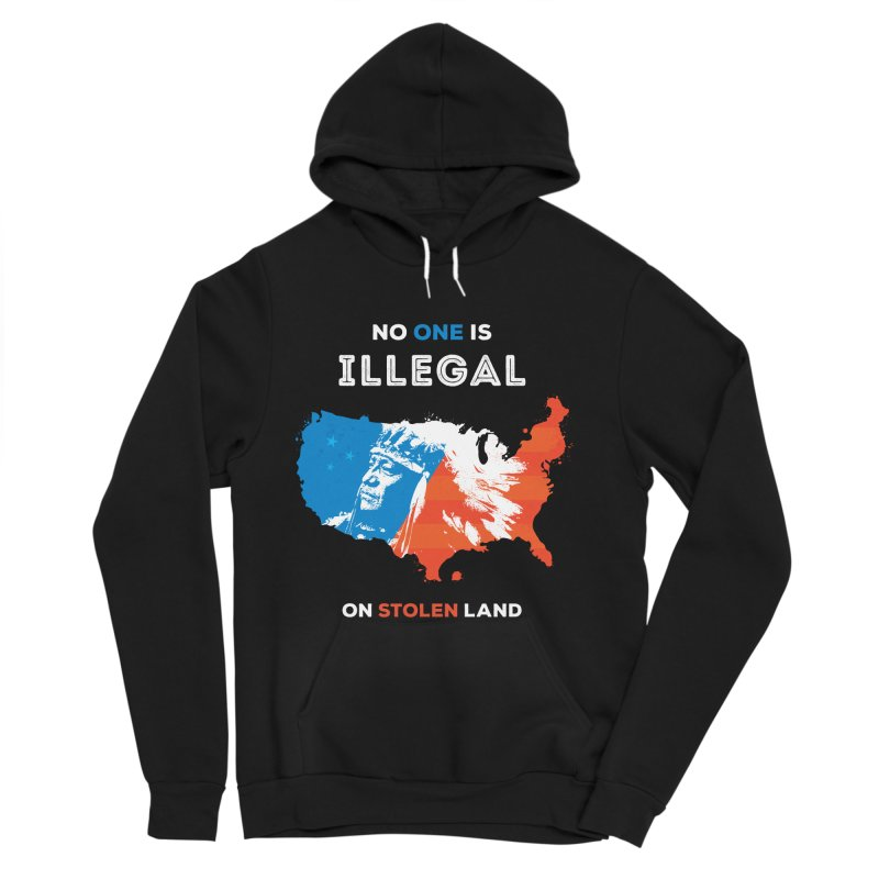 No One Is Illegal on Stolen Land Women's Sponge Fleece Pullover Hoody by zoljo's Artist Shop
