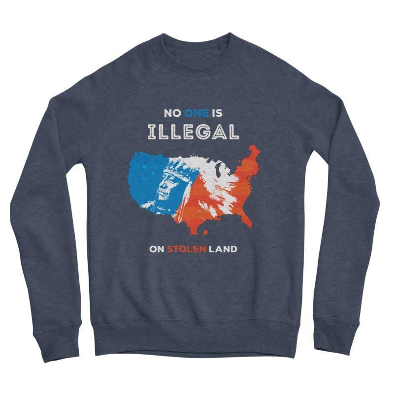 No One Is Illegal on Stolen Land Women's Sponge Fleece Sweatshirt by zoljo's Artist Shop