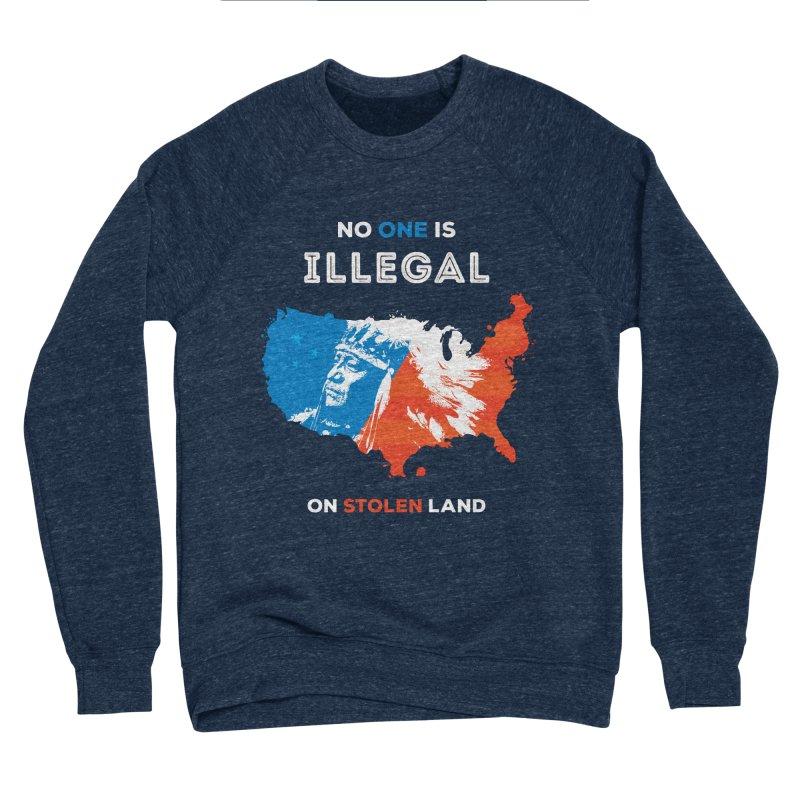 No One Is Illegal on Stolen Land Men's Sponge Fleece Sweatshirt by zoljo's Artist Shop