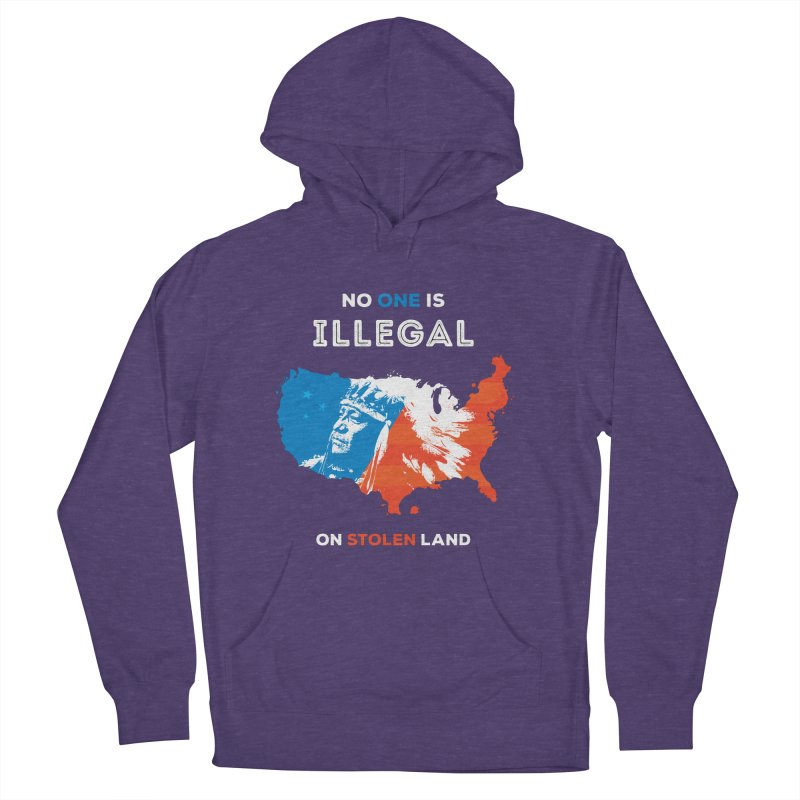 No One Is Illegal on Stolen Land Women's French Terry Pullover Hoody by zoljo's Artist Shop
