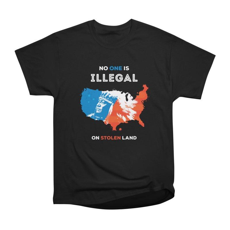 No One Is Illegal on Stolen Land Men's T-Shirt by zoljo's Artist Shop