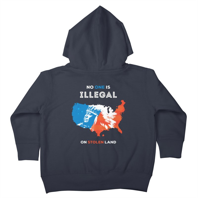 No One Is Illegal on Stolen Land Kids Toddler Zip-Up Hoody by zoljo's Artist Shop