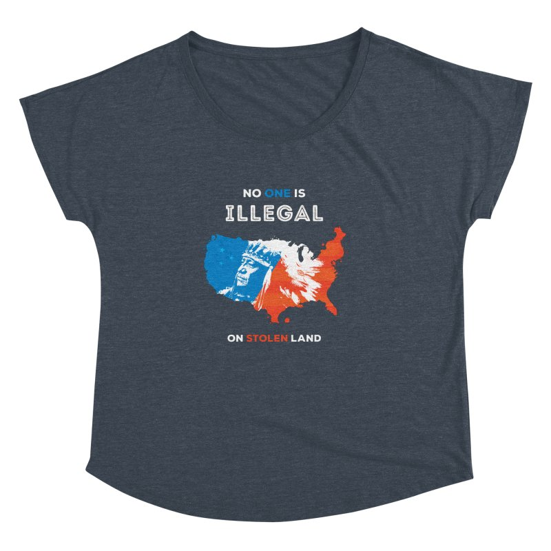 No One Is Illegal on Stolen Land Women's Dolman Scoop Neck by zoljo's Artist Shop