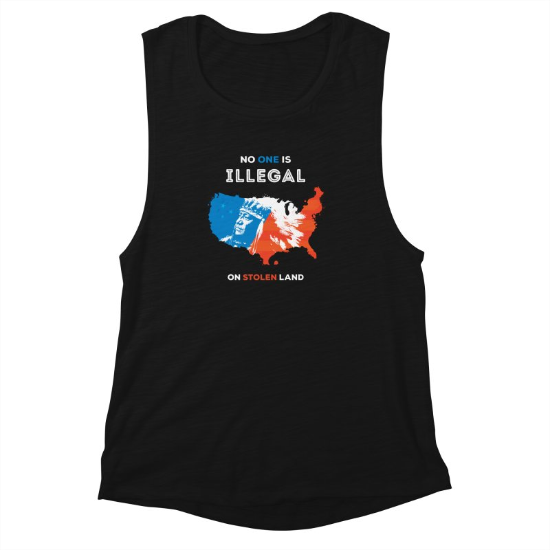 No One Is Illegal on Stolen Land Women's Muscle Tank by zoljo's Artist Shop