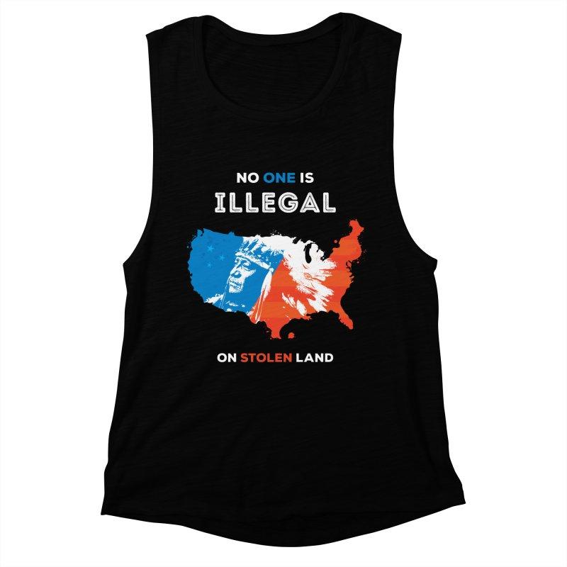 No One Is Illegal on Stolen Land Women's Muscle Tank by zoljo's Artist Shop