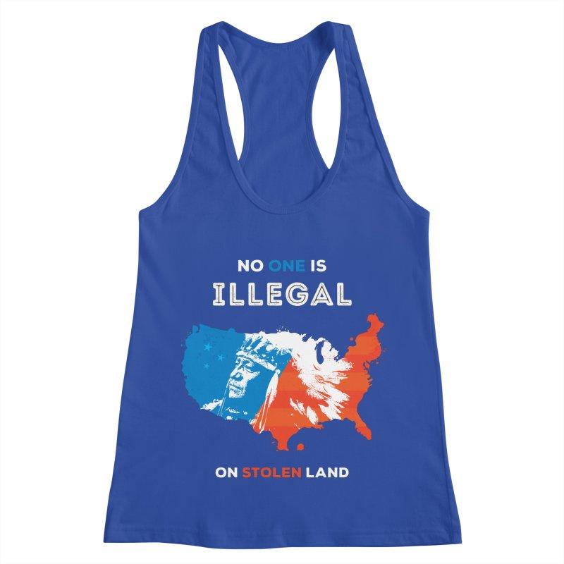 No One Is Illegal on Stolen Land Women's Racerback Tank by zoljo's Artist Shop