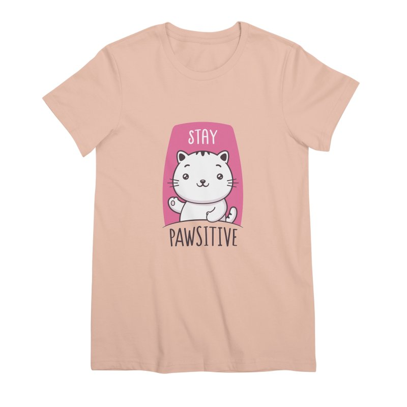 Stay Pawsitive Women's Premium T-Shirt by zoljo's Artist Shop