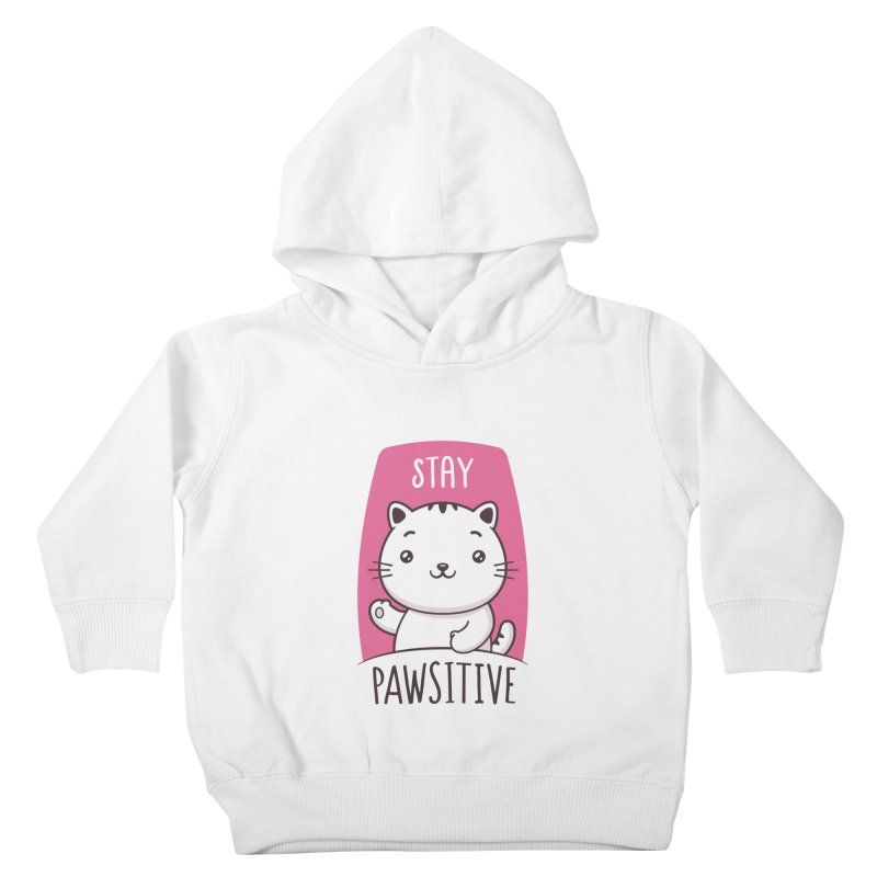 Stay Pawsitive Kids Toddler Pullover Hoody by zoljo's Artist Shop
