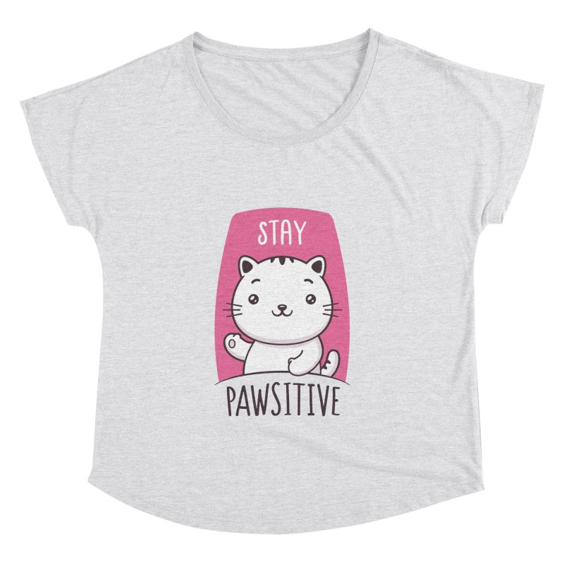 Stay Pawsitive Women's Dolman Scoop Neck by zoljo's Artist Shop