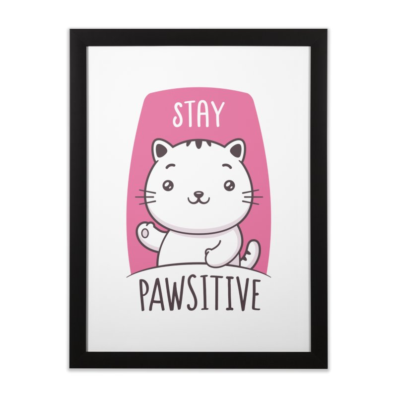 Stay Pawsitive Home Framed Fine Art Print by zoljo's Artist Shop