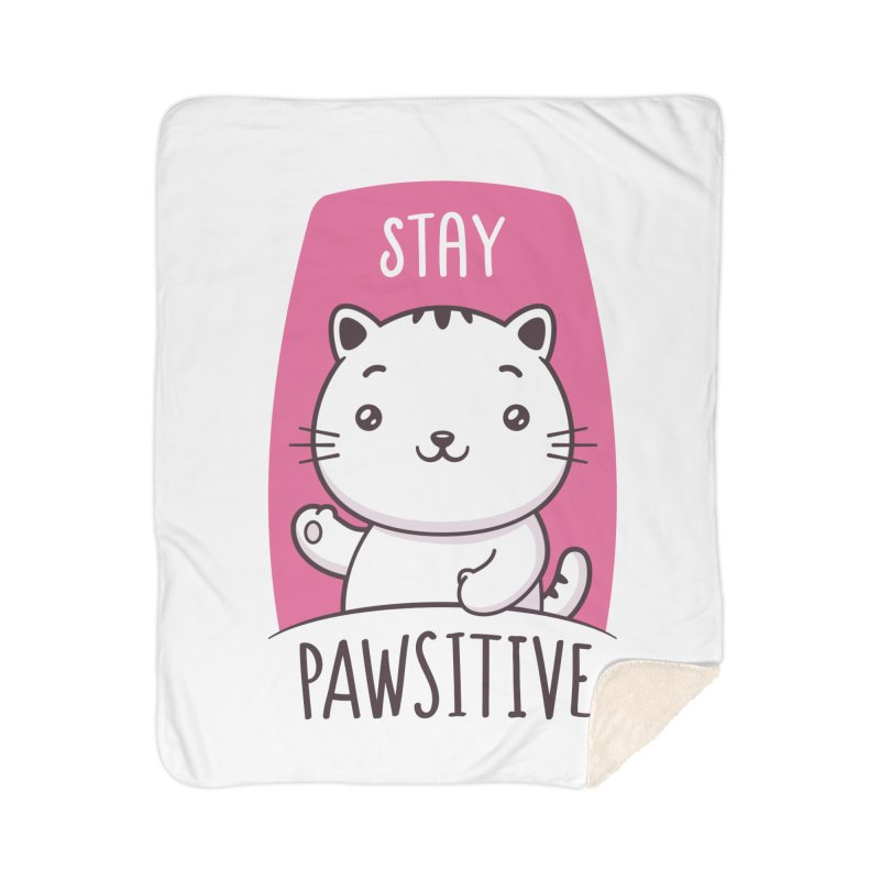 Stay Pawsitive Home Sherpa Blanket Blanket by zoljo's Artist Shop