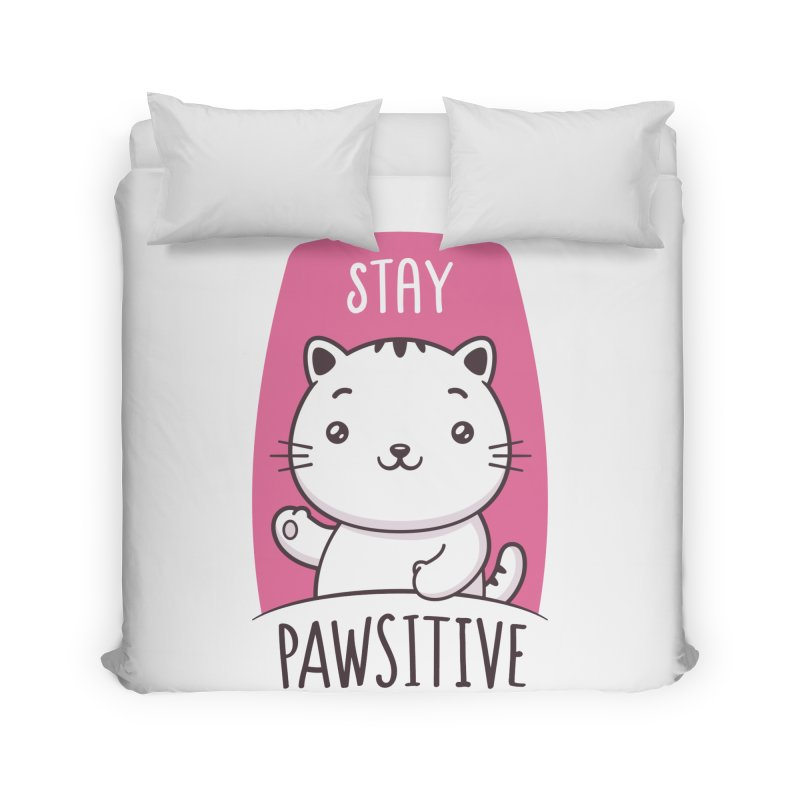 Stay Pawsitive Home Duvet by zoljo's Artist Shop