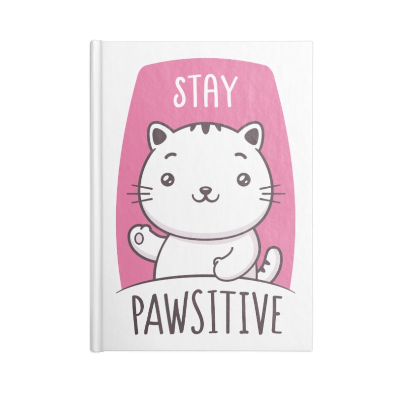 Stay Pawsitive Accessories Blank Journal Notebook by zoljo's Artist Shop