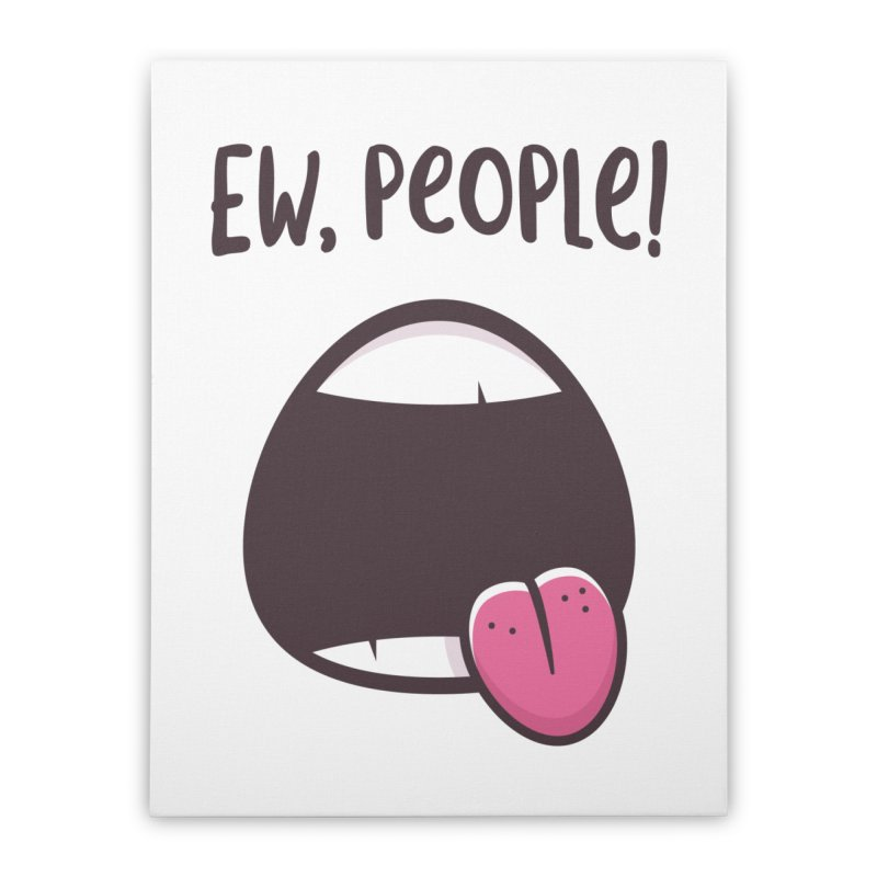 Ew People Home Stretched Canvas by zoljo's Artist Shop