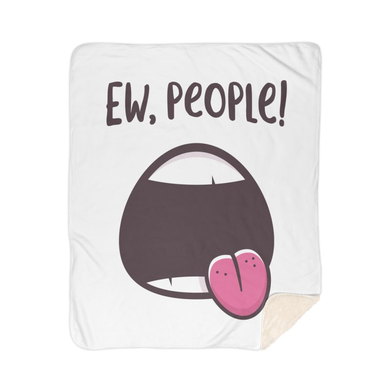Ew People Home Sherpa Blanket Blanket by zoljo's Artist Shop