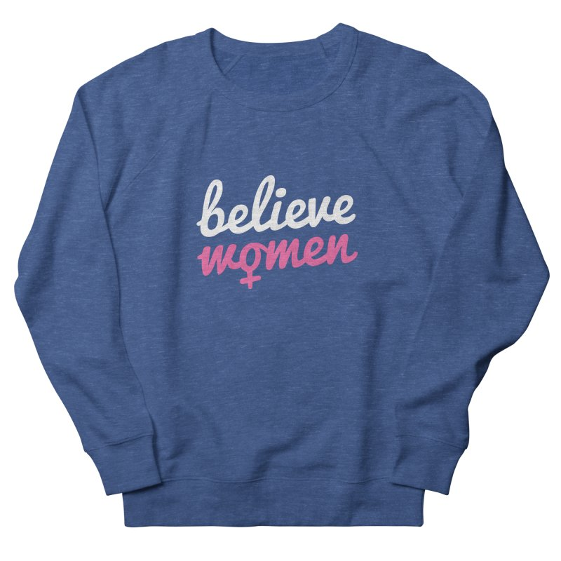 Believe Women Women's French Terry Sweatshirt by zoljo's Artist Shop