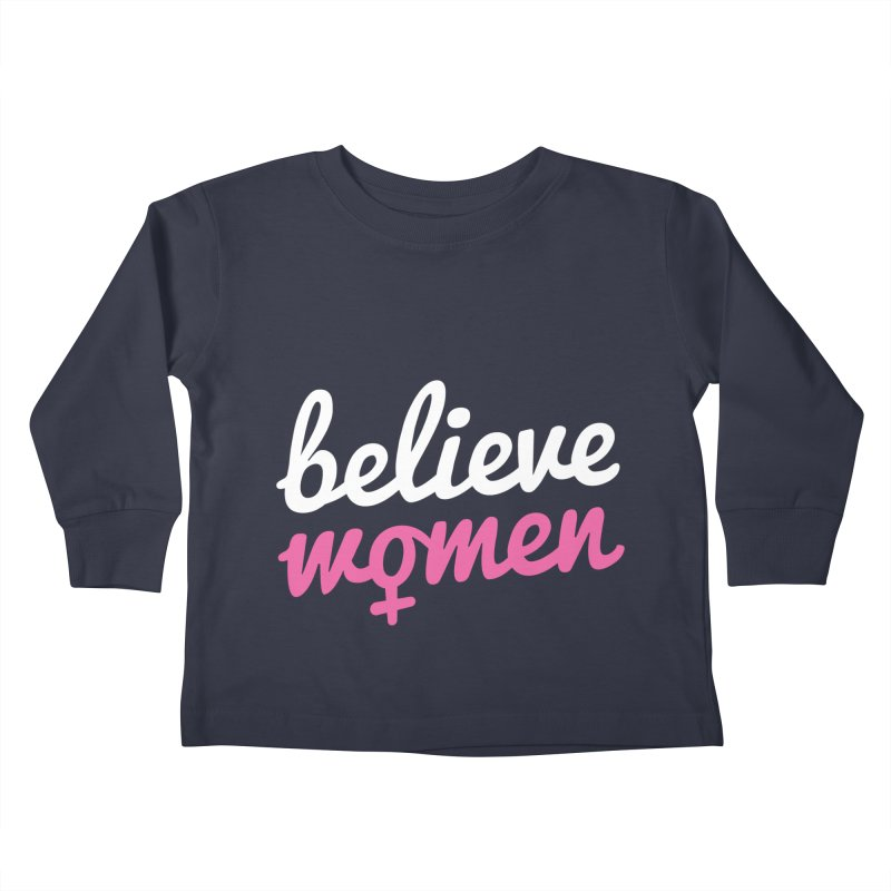 Believe Women Kids Toddler Longsleeve T-Shirt by zoljo's Artist Shop
