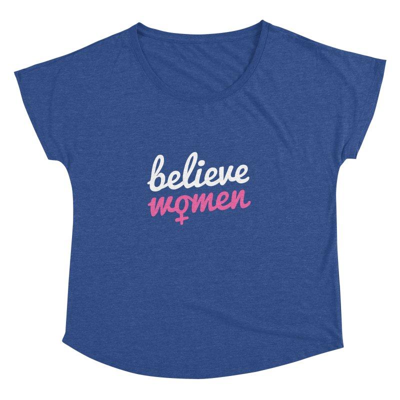 Believe Women Women's Dolman Scoop Neck by zoljo's Artist Shop