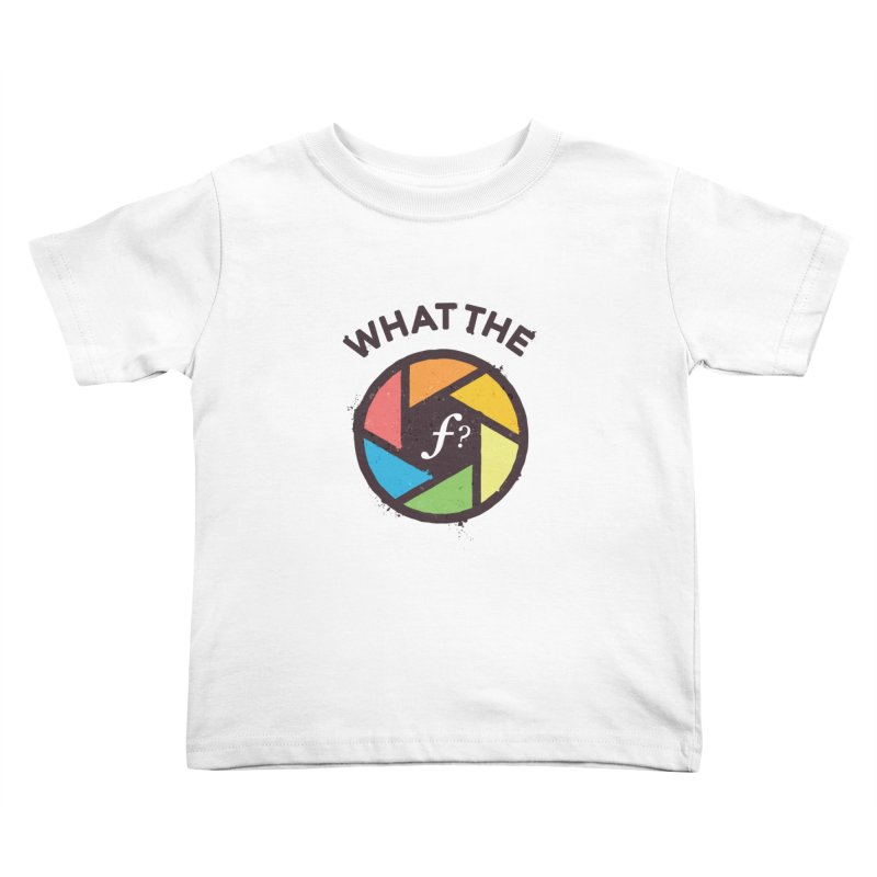 WTF - What the F? Kids Toddler T-Shirt by zoljo's Artist Shop