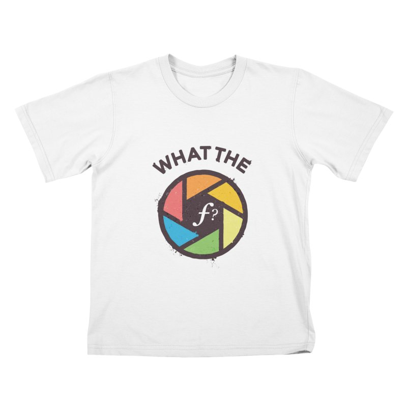 WTF - What the F? Kids T-Shirt by zoljo's Artist Shop