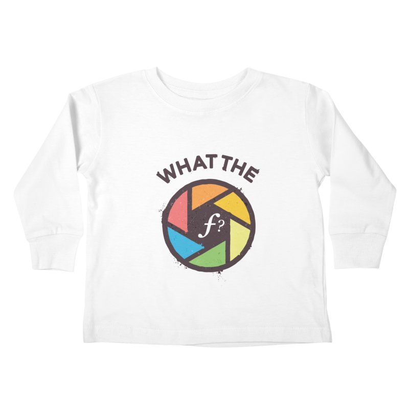 WTF - What the F? Kids Toddler Longsleeve T-Shirt by zoljo's Artist Shop