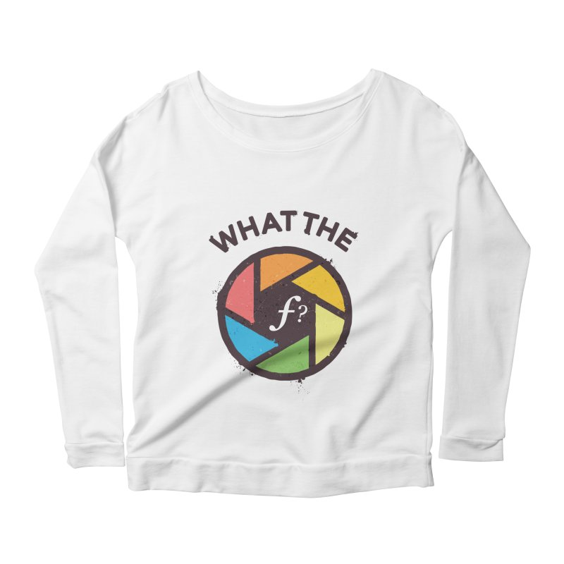 WTF - What the F? Women's Scoop Neck Longsleeve T-Shirt by zoljo's Artist Shop