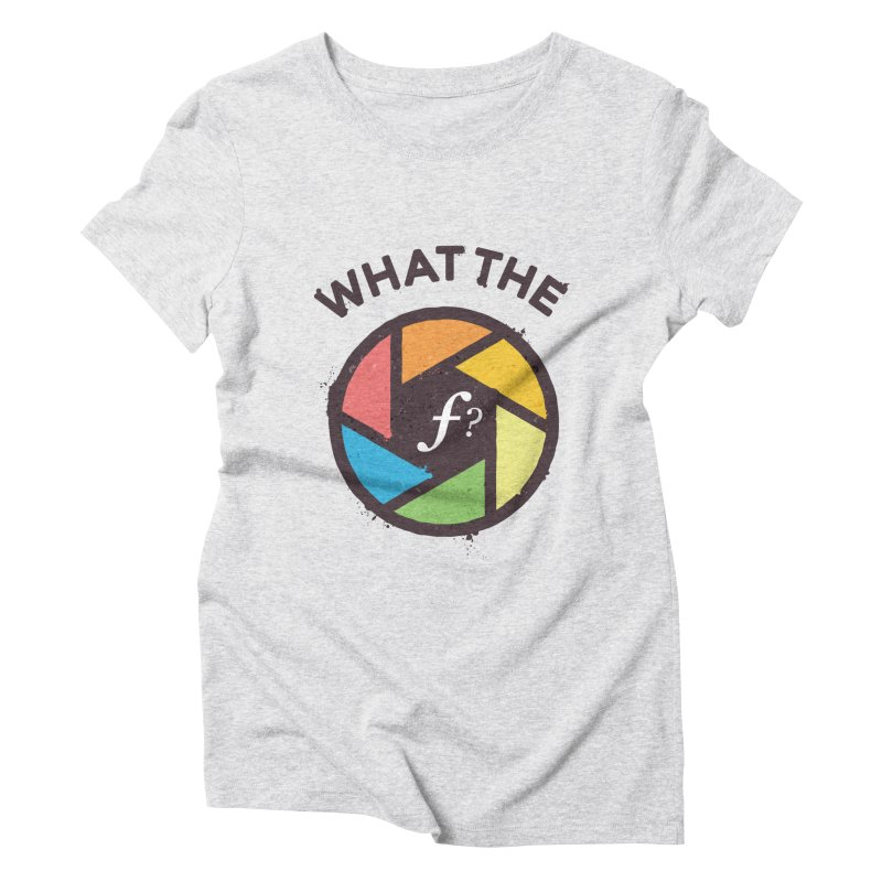 WTF - What the F? Women's Triblend T-Shirt by zoljo's Artist Shop