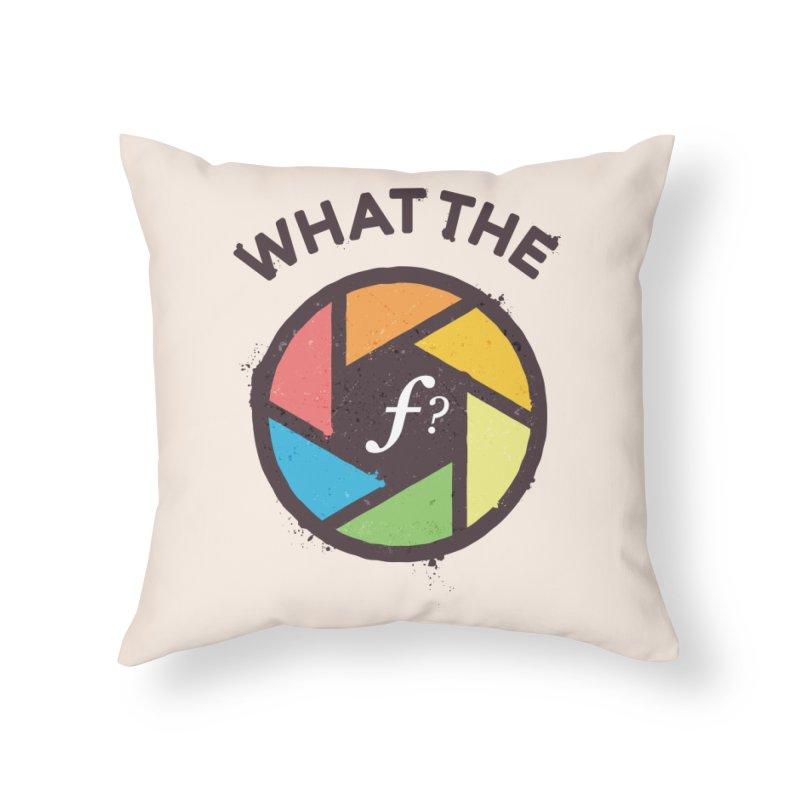 WTF - What the F? Home Throw Pillow by zoljo's Artist Shop