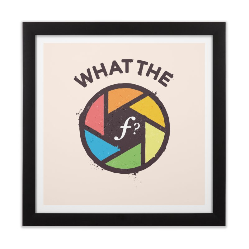 WTF - What the F? Home Framed Fine Art Print by zoljo's Artist Shop