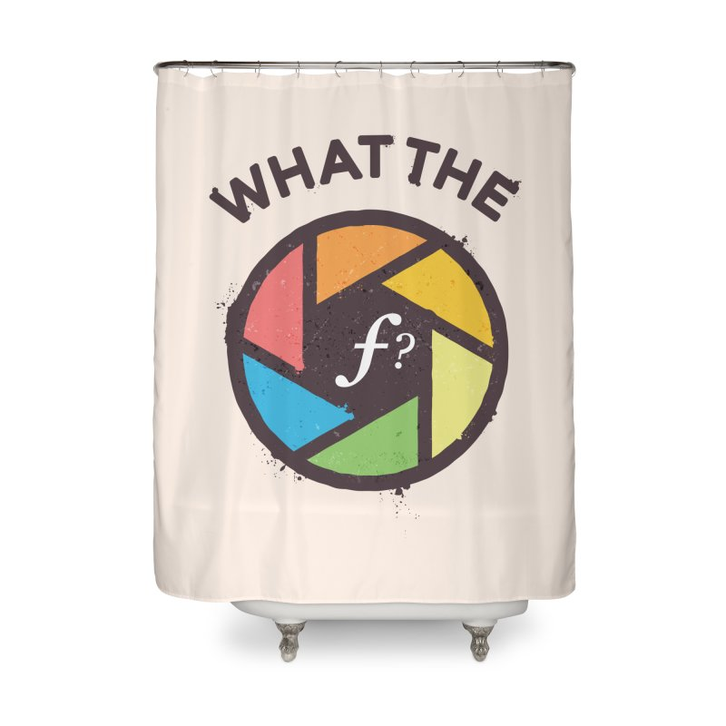 WTF - What the F? Home Shower Curtain by zoljo's Artist Shop