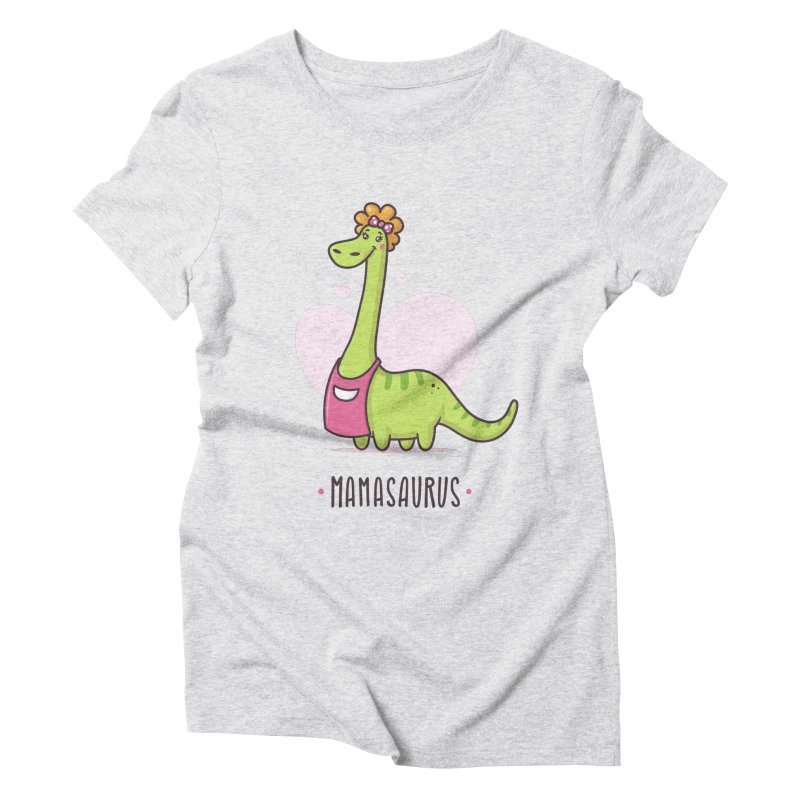 Mamasaurus Women's Triblend T-Shirt by zoljo's Artist Shop
