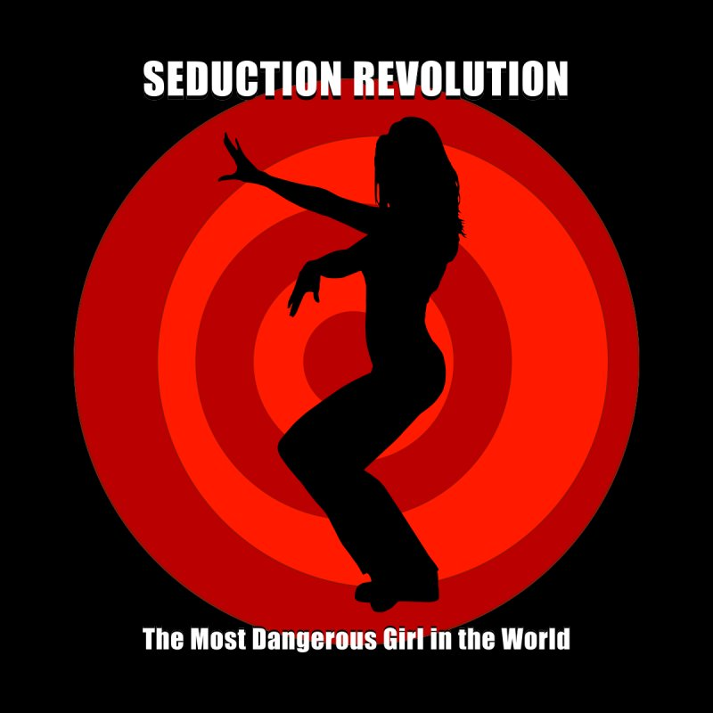 Seduction Revolution: The Most Dangerous Girl in the World by ZoltanArt