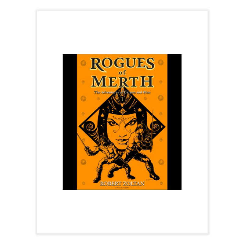 Rogues of Merth, Book 1 Cover Home Fine Art Print by ZoltanArt