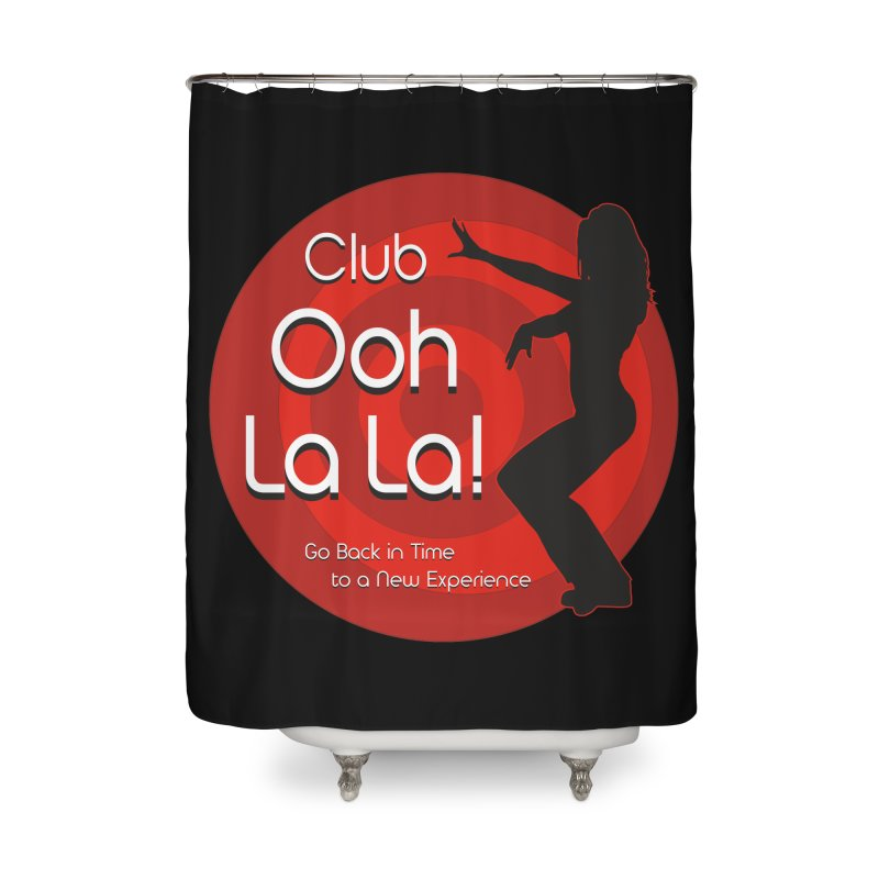 Club Ooh La La Home Shower Curtain by ZoltanArt