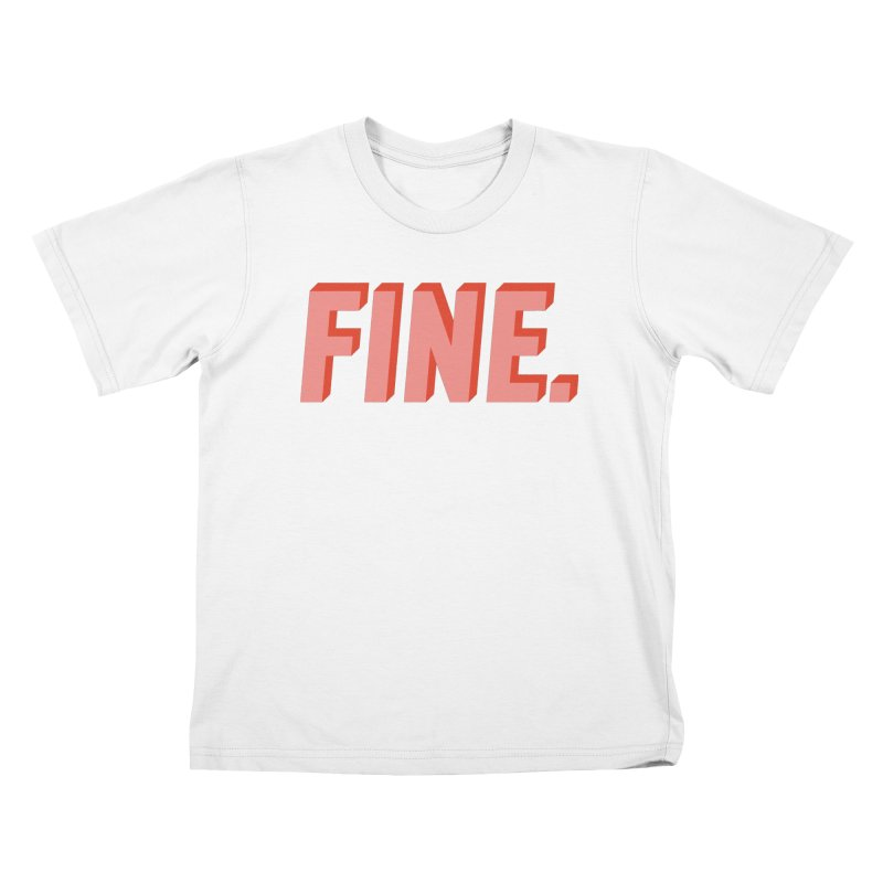 FINE. Kids T-Shirt by Anthony Petrie Print + Product Design