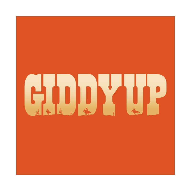 GIDDY UP Women's T-Shirt by Anthony Petrie Print + Product Design