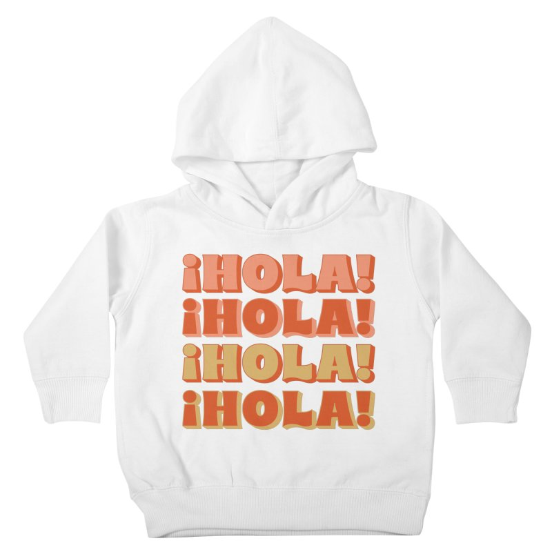 HOLA! Kids Toddler Pullover Hoody by Anthony Petrie Print + Product Design