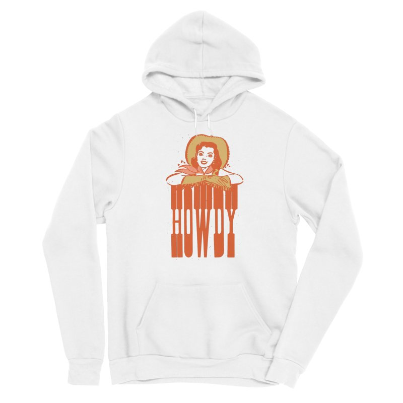 Howdy Women's Pullover Hoody by Anthony Petrie Print + Product Design