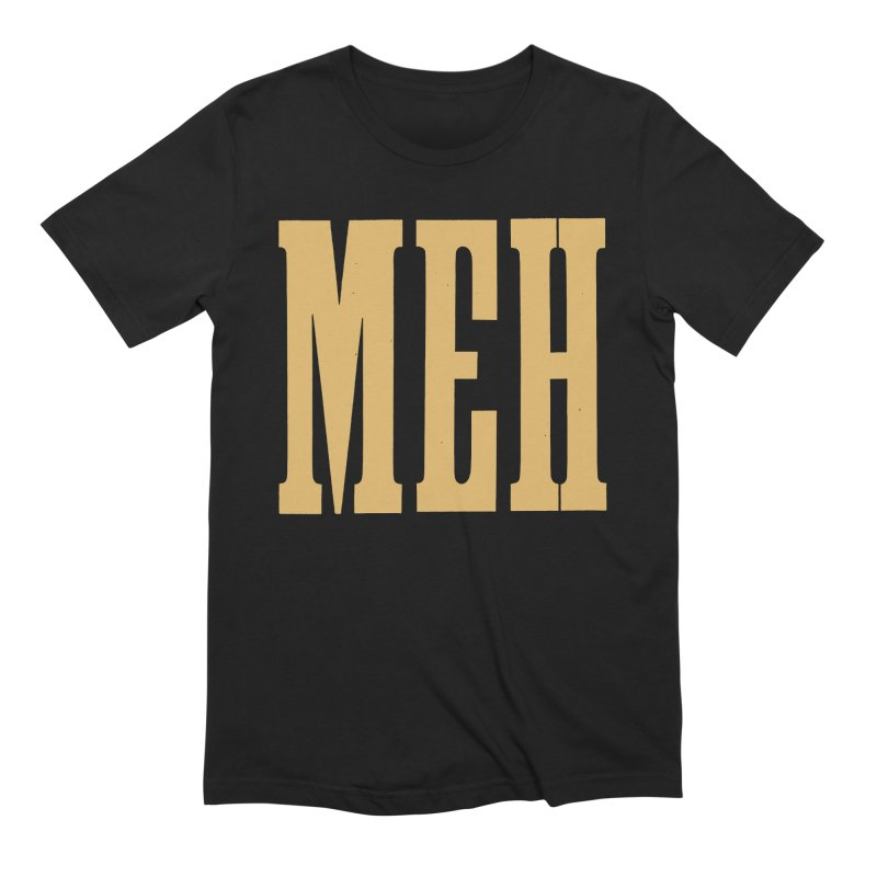 MEH Men's T-Shirt by Anthony Petrie Print + Product Design