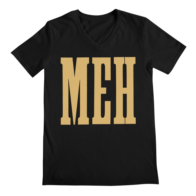 MEH Men's V-Neck by Anthony Petrie Print + Product Design