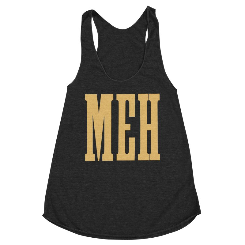 MEH Women's Tank by Anthony Petrie Print + Product Design